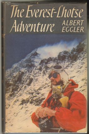 The Everest-Lhotse Adventure. Albert Eggler