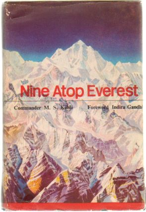 Nine Atop Everest, Story of the Indian Ascent. M. S. Kohli