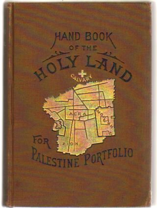 Eiler's Hand Book of Bible Geography for Bible Students and Sunday School Workers, Descriptive of...