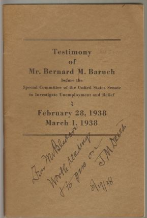Testimony of Mr. Bernard M. Baruch before the Special Committee of the United States Senate to Investigate Unemployment and Relief, February 28, 1938; March 1, 1938. Bernard Baruch.