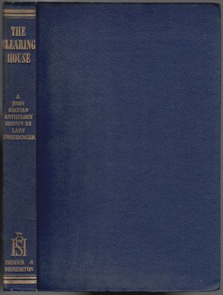 The Clearing House, A Survey of One Man's Mind, A Selection from the Writings of John Buchan....