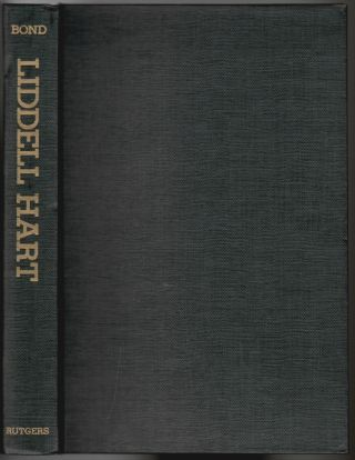 Liddell Hart, A Study of his Military Thought. Brian Bond