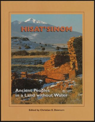 Hisat'sinom, Ancient Peoples in a Land Without Water. Christina E. Downum