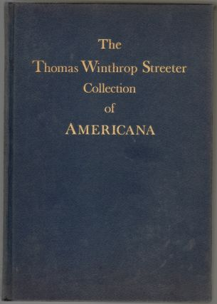The Celebrated Collection of Americana Formed by the Late Thomas Winthrop Streeter, Volume Three
