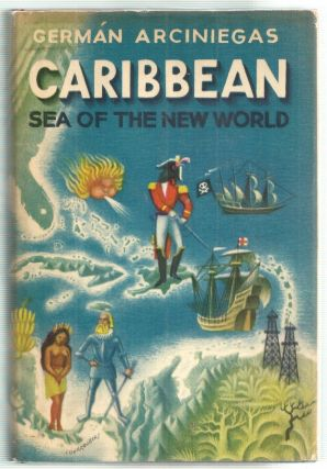 Caribbean, Sea of the New World. German Arciniegas