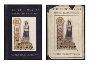 The True Mexico: Mexico-Tenochtitlan. Alfred Louis Deverdun