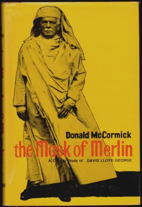 The Mask of Merlin, A Critical Study of David Lloyd George. Donald McCormick