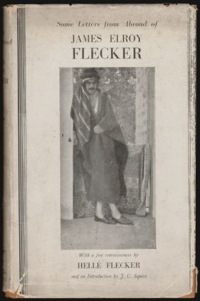 Some Letters From Abroad of James Elroy Flecker. James Elroy Flecker, Hellé Flecker, J. C....