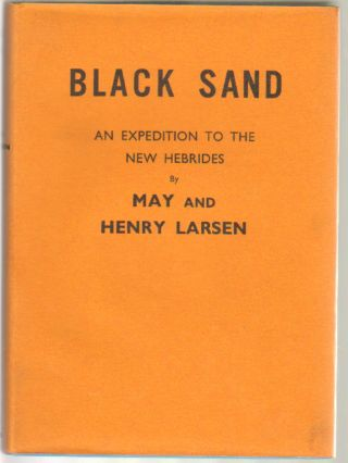 Black Sand. New Hebrides: Its People and Places. May and Henry Larsen.
