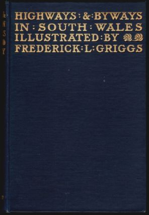 Highways and Byways in South Wales. A. G. Bradley, Frederick L. Griggs