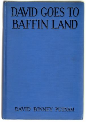 David Goes to Baffin Land. David Binney Putnam.