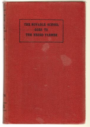 The Movable School Goes to the Negro Farmer. Thomas Monroe Campbell.
