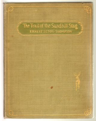 The Trail of the Sandhill Stag. Ernest Seton Thompson