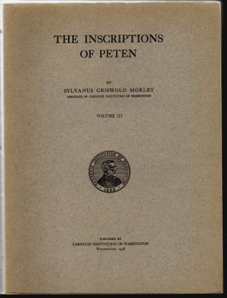 The Inscriptions of Peten, Volume III