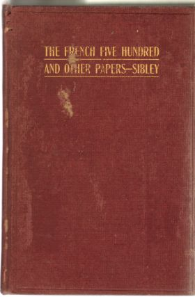The French Five Hundred and Other Papers. William Sibley.
