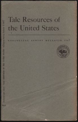 Talc Resources of the United States, Geological Survey Bulletin 1167. A. H. Chidester, A. E. J....