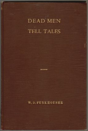 Dead Men Tell Tales, Some Archaelogical Fragments. W. D. Funkhouser.