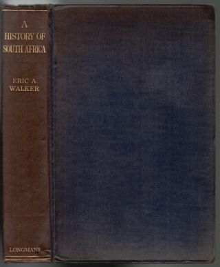 A History of South Africa. Eric A. Walker