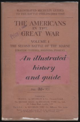 The Americans in the Great War, Volume I, The Second Battle of the the Marne (Chateau-Thierry, Soissons, Fismes)