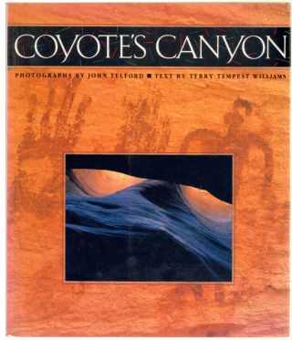 Coyote's Canyon [SIGNED]. Terry Tempest Williams, John Telford, Photographs