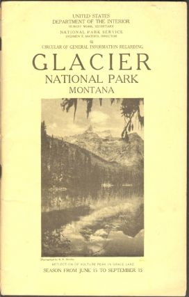 Circular of General Information Regarding Glacier National Park Montana. GLACIER