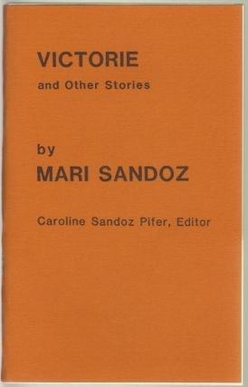 Victorie and Other Stories (With Signed Letter from Caroline Sandoz Pifer). Mari Sandoz, Caroline...