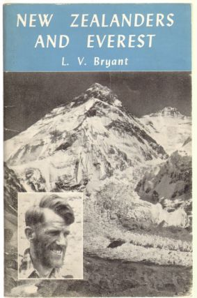 New Zealanders and Everest. L. V. Bryant, Leslie Vickery