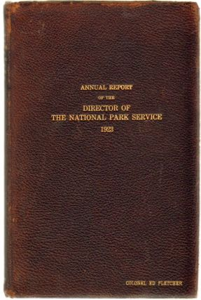 Report of the Director of the National Park Service to the Secretary of the Interior for the...