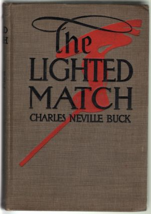 The Lighted Match. Charles Neville Buck