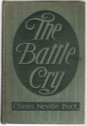 The Battle Cry. Charles Neville Buck