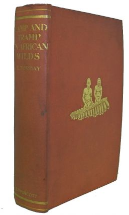 Camp and Tramp in African Wilds, A Record of Adventure, Impressions, and Experiences During Many Years Spent Among the Savage Tribes Round Lake Tanganyika and in Central Africa, with a Description of Native Life, Character, and Customs. ETHNOLOGY, E. Torday, Emil.