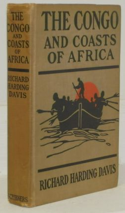 The Congo Coasts of Africa. Richard Harding Davis