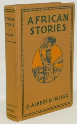 African Stories. FOLKLORE, Albert D. Helser, Franz Boas, Foreword.