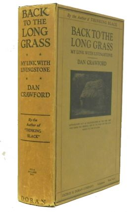 Back to the Long Grass, My Link with Livingstone. Dan Crawford