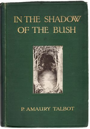 In the Shadow of the Bush. ETHNOLOGY, P. Amaury Talbot.