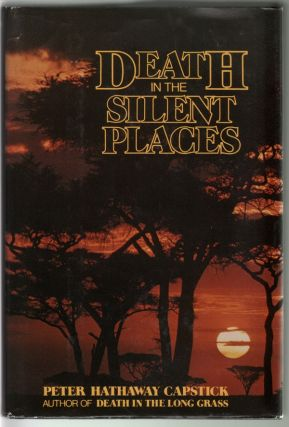 Death in the Silent Places. Peter H. Capstick.