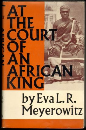 At the Court of An African King. Eva L. R. Meyerowitz