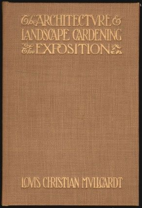 The Architecture and Landscape Gardening of the Exposition, A pictorial survey of the most beautiful of the architectural compositions of the Panama-Pacific International Exposition. Maud Wotring Raymond, Louis Christian Mullgardt, Introduction.