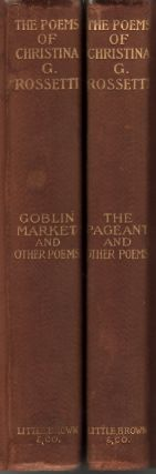 The Poetical Works of Christina G. Rossetti In Two Volumes.Volume I: Goblin Market and Other...
