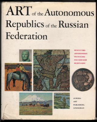 Art of the Autonomous Republics of the Russian Federation. V. Vanslov, E. Golubova, Introduction,...