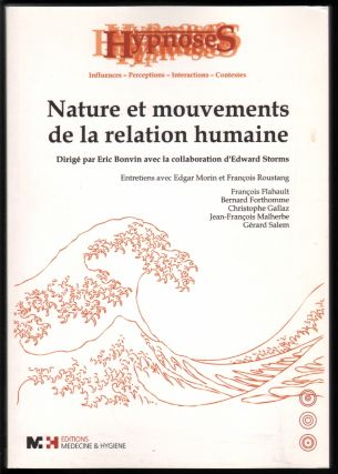 Nature et mouvements de la relation humaine. Eric Bonvin, Edward Storms, Sandrine Astoria,...