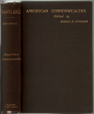 Maryland, the History of a Palatinate (American Commonwealths). William Hand Browne