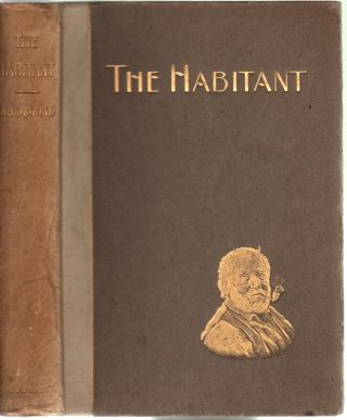 The Habitant and Other French-Canadian Poems. William Henry Drummond, Louis Frechette, Introduction, Frederick Simpson Coburn, Illustrator.