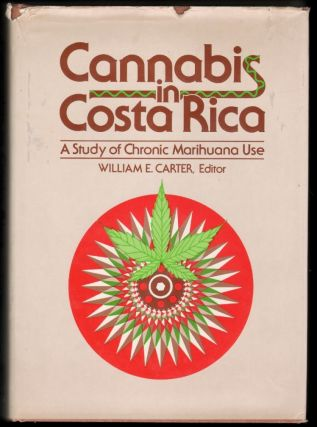 Cannabis in Costa Rica, A Study of Chronic Marihuana Use. William E. Carter.
