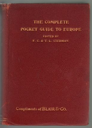 The Complete Pocket-Guide to Europe. Edmund C. Stedman, Thomas L. Stedman.
