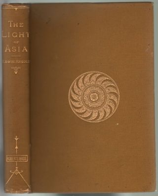 The Light of Asia or, The Great Renunciation. Edwin Arnold.
