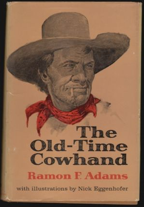 The Old-Time Cowhand. Ramon F. Adams, Nick Eggenhofer, Illustrator.