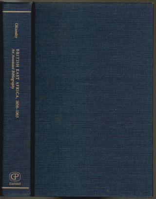 British East Africa, 1856-1963, An Annotated Bibliography. Thomas P. Ofcansky, James A. Casada,...