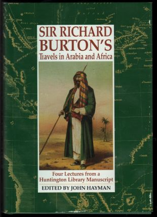 Sir Richard Burton's Travels in Arabia and Africa. Four Lectures from a Huntington Library...