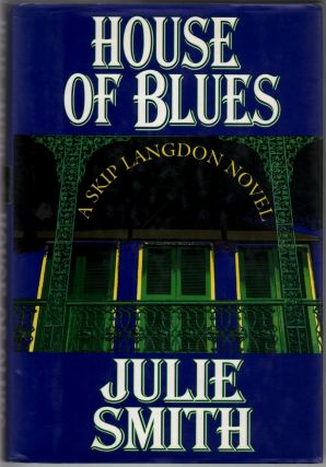 House of Blues: A Skip Langdon Novel. Julie Smith.